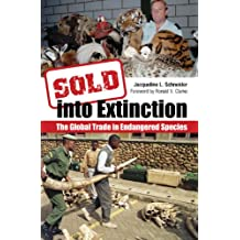 Sold into Extinction: The Global Trade in Endangered Species: The Global Trade in Endangered Species (Global Crime and Justice)
