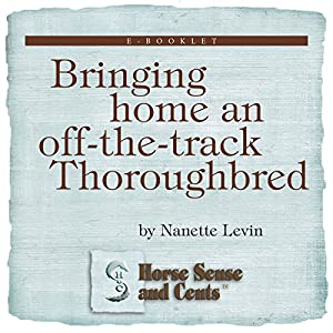 Bringing Home an Off-the-Track Thoroughbred Audiobook