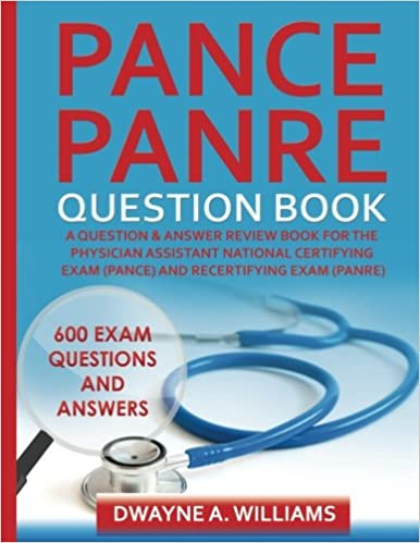 pance and panre question book a comprehensive question and answer study review book for the physician assistant national certification and recertification - Physician Assistant Interview Questions For Physician Assistants With Answers