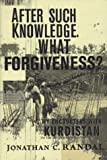 img - for After Such Knowledge, What Forgiveness?: My Encounters With Kurdistan by Jonathan C. Randal (1997-07-03) book / textbook / text book