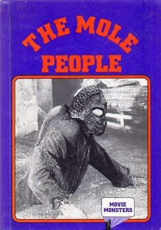 The Mole People (Movie Monster Series) by Green, Carl R., Sanford, William R., Schroeder, Howard (1985) Library Binding