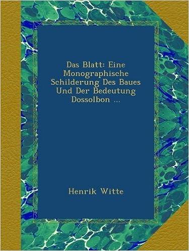 Book Das Blatt: Eine Monographische Schilderung Des Baues Und Der Bedeutung Dossolbon ...