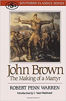 John Brown: The Making of a Martyr (Southern Classics Series)
