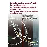 Boundaries of European Private International Law: Les frontières du droit international privé européen / Las fronteras del derecho internacional privado europeo (French Edition)