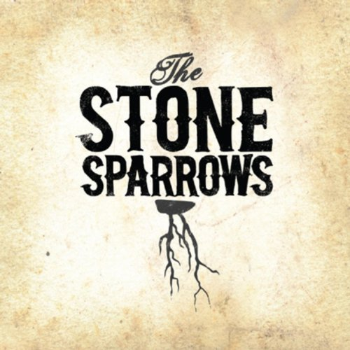 Sparrow Stones (The Stone Sparrows [Explicit])