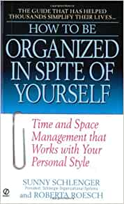 How to be organized in spite of yourself time and space management how to be organized in spite of yourself time and space management that works with your personal style sunny schlenger roberta roesch 9780451197467 fandeluxe Image collections