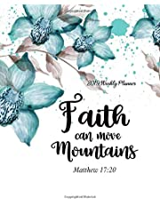 """2019 Weekly Planner Faith Can Move Mountains: 8"""" x 10"""" Monthly Daily Planner Calendar Schedule Organizer Christian Quote Bible Verse Theme"""