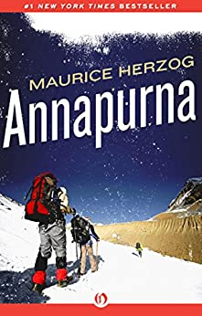 Annapurna: The First Conquest of an 8,000-Meter Peak by [Herzog, Maurice]