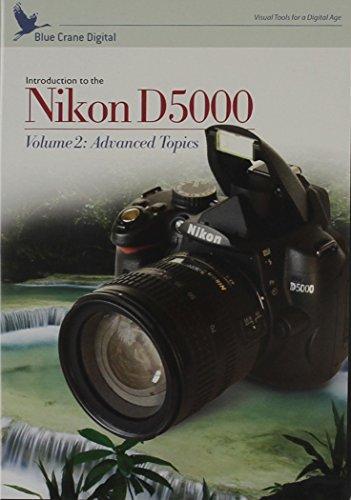 - Nikon D5000: Introduction to the Nikon D5000 Volume 2: Advanced Topics (Tutorial DVD)