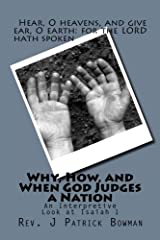 Why, How, and When God Judges a Nation: An Interpretive Look at Isaiah 1 Paperback