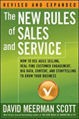 The New Rules of Sales and Service: How to Use Agile Selling, Real-Time Customer Engagement, Big Data, Content, and Storytelling to Grow Your Business Kindle Edition