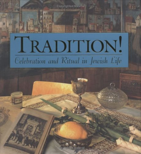 Tradition!: Celebration and Ritual in Jewish Life