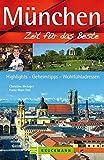 München – Zeit für das Beste: Highlights – Geheimtipps – Wohlfühladressen