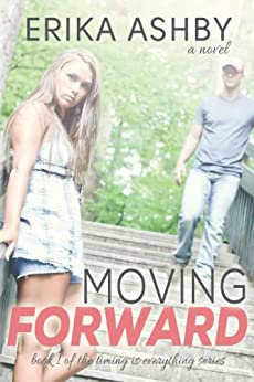 Moving Forward (Timing is Everything #1) by [Ashby, Erika]