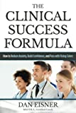 The Clinical Success Formula: How to Reduce Anxiety, Build Confidence, and Pass with Flying Colors