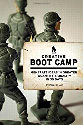 Creative Boot Camp: Generate Ideas in Greater Quantity and Quality in 30 days (Voices That Matter)