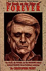 The Book on the Edge of Forever: The Facts, the Figures, and the Delusions Behind Harlan Ellison's Never-Published Anthology