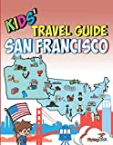 Kids  Travel Guide - San Francisco: The fun way to discover San Francisco—especially for kids (Kids  Travel Guide Series)