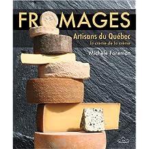 Fromages : Artisans du Québec : la crème de la crème
