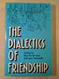 The Dialectics of Friendship, Roy Porter, 0415017513