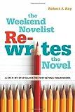 The Weekend Novelist Rewrites the Novel, Robert J. Ray, 0823084434