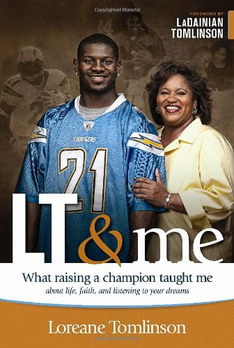Download LT & Me: What Raising a Champion Taught Me about Life, Faith, and Listening to Your Dreams PDF