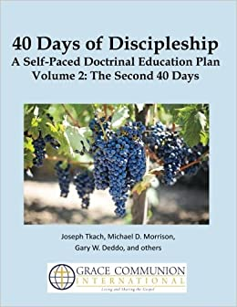 40 Days of Discipleship: A Self-Paced Doctrinal Education Plan: Volume 2: The Second 40 Days