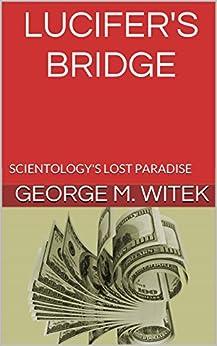 Lucifer S Bridge Scientology S Lost Paradise Kindle