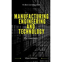 Manufacturing Engineering  and Technology: For Learners with All Topic  (learn in a few days)