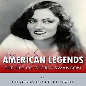 American Legends: The Life of Gloria Swanson Audiobook