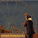 Virees Parisiennes 2018: Quelques Idees De Sorties a Paris (Calvendo Amusement) (French Edition)