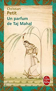 Un parfum de taj Mahal par Christian Petit