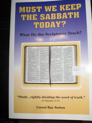 MUST WE KEEP THE SABBATH TODAY?
