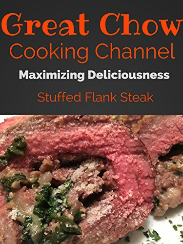 Great Chow's Delicious Stuffed Flank (Grilling Flank Steak)