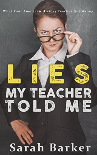 Lies My Teacher Told Me: What Your American History Teacher Got Wrong cover