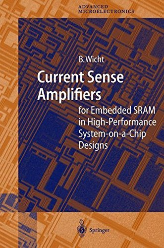 Current Sense Amplifiers for Embedded SRAM in High-Performance System-on-a-Chip Designs (Springer Series in Advanced Microelectronics Book 12)