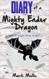 Diary of a Mighty Ender Dragon (Book 3): Dragon Versus Dragon (An Unofficial Minecraft Book for Kids Ages 9 - 12 (Preteen)