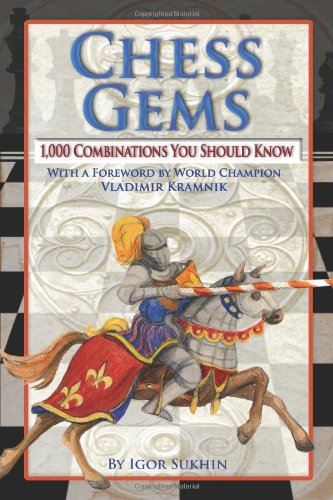 Chess Gems: 1,000 Combinations You Should Know
