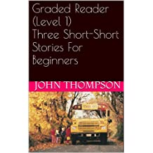 Graded Reader (Level 1) Three Short-Short Stories For Beginners