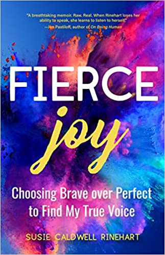 The Fierce Joy: Choosing Brave over Perfect to Find My True Voice by Susie Caldwell Rinehart travel product recommended by Brenda Knight on Lifney.