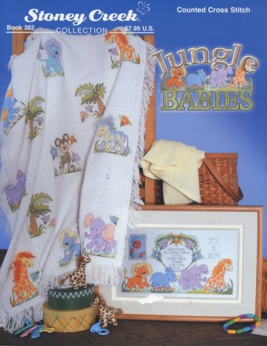 Jungle Babies (Counted Cross Stitch) (Stoney Creek Collection Book 382)