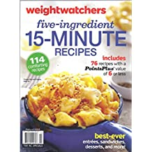 WEIGHT WATCHERS FIVE INGREDIENT 15 MINUTE RECIPES [Single Issue Magazine] 2015