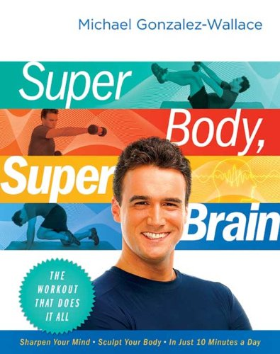 Super Body, Super Brain: The Workout That Does It All cover
