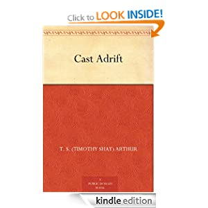 Cast Adrift T. S. (Timothy Shay) Arthur