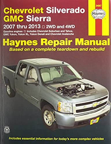 chevrolet silverado gmc sierra 2007 2013 2wd and 4wd repair rh amazon com 2007 gmc sierra service manual 2008 gmc sierra owners manual pdf