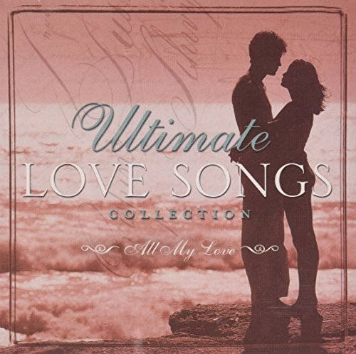Ultimate Love Songs Collection - All My Love { Time Life } { Various Artists - Ultimate Cd Love Collection