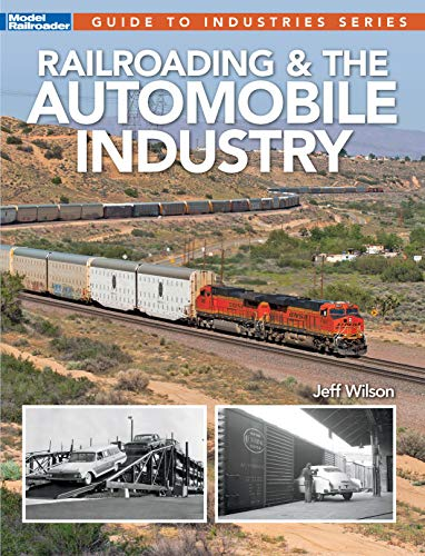 (Railroading & The Automobile Industry (Guide to Industries))