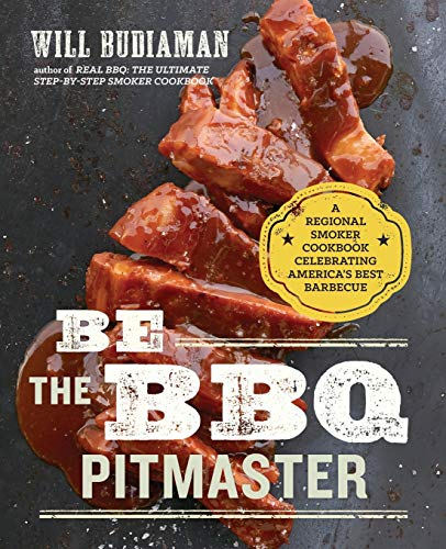 Be the BBQ Pitmaster: A Regional Smoker Cookbook Celebrating America's Best Barbecue (Best Bbq Smokers On The Market)