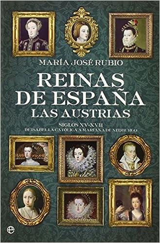 Reinas de Espa�a - las austrias ISBN-13 9788490604410