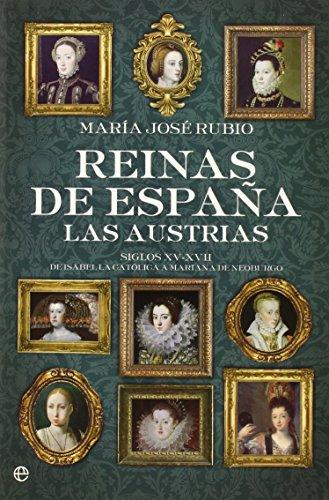 Descargar Libro Reinas De España. Las Austrias ) María José Rubio